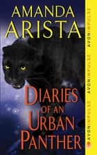 Diaries of an Urban Panther ebook by Amanda Arista