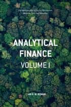 Analytical Finance: Volume I ebook by Jan R. M. Röman