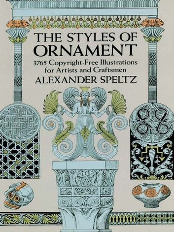 The Styles of Ornament ebook by Alexander Speltz