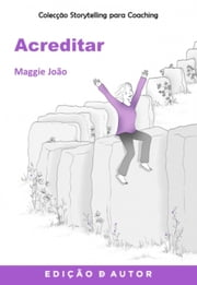 Storytelling para Coaching - Acreditar ebook by Maggie João