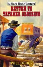Return to Tatanka Crossing ebook by Will DuRey