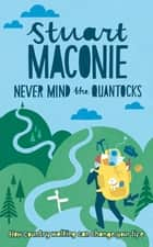 Never Mind the Quantocks ebook by Stuart Maconie