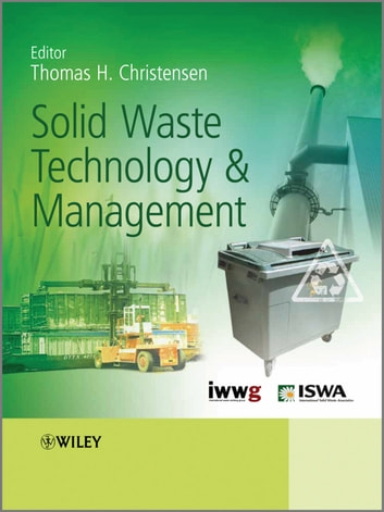 Solid Waste Technology and Management ebook by