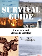Survival Guide for Natural and Manmade Disasters ebook by Smashbooks