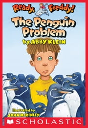Ready, Freddy! #19: The Penguin Problem ebook by Abby Klein, John Mckinley