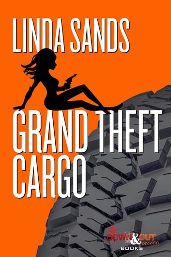 Grand Theft Cargo ebook by Linda Sands