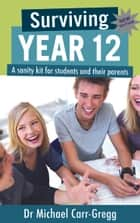 Surviving Year 12, second edition ebook by Michael Carr-Gregg