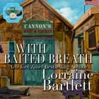 With Baited Breath audiobook by Lorraine Bartlett