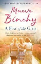 A Few of the Girls ebook by Maeve Binchy