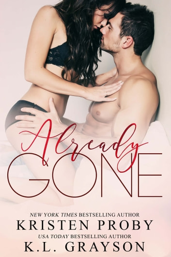 Already Gone ebook by Kristen Proby,K.L. Grayson