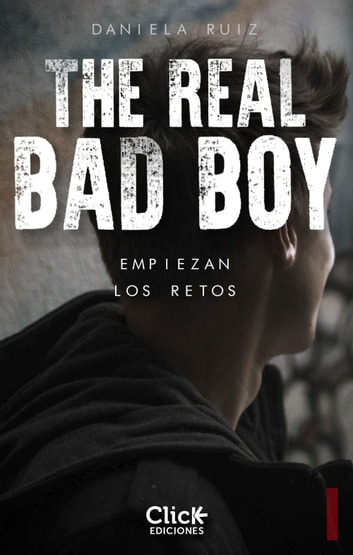 The Real Bad Boy. Empiezan los retos ebook by Daniela Ruiz Montauban