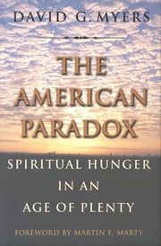 The American Paradox - Spiritual Hunger in an Age of Plenty ebook by Professor David G. Myers