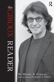 Giroux Reader ebook by Henry A. Giroux,Christopher G. Robbins
