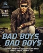 Bad Boys, Bad Boys - 7 Rebels to Remember ebook by J.M. Stewart, Tami Lund, Rachel Cross,...