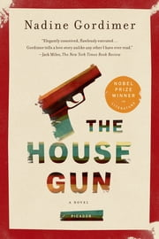 The House Gun - A Novel ebook by Nadine Gordimer