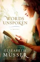 Words Unspoken ebook by Elizabeth Musser