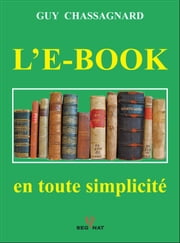 L'E-BOOK, en toute simplicité ebook by GUY CHASSAGNARD