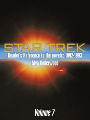 Star Trek Reader's Reference to the novels: 1992-1993 - Volume 7 ebook by Alva Underwood