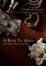 A Black Tie Affair and Other Mystery Stories ebook by Elizabeth Elwood