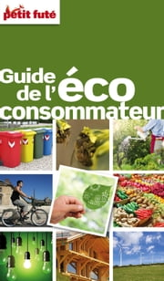 Guide de l'éco-consommateur 2015 Petit Futé ebook by Dominique Auzias,Jean-Paul Labourdette