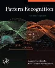 Pattern Recognition ebook by Sergios Theodoridis, Konstantinos Koutroumbas, Konstantinos Koutroumbas