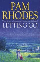 Letting Go ebook by Pam Rhodes