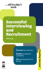 Successful Interviewing and Recruitment ebook by Rob Yeung