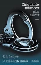 Cinquante nuances plus claires ebook by E L James
