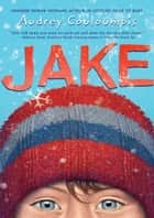 Jake ebook by Audrey Couloumbis