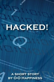 Hacked! ebook by O-O Happiness