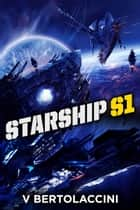 Starship S1 ebook by V Bertolaccini