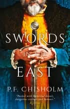Swords in the East ebook by P.F. Chisholm