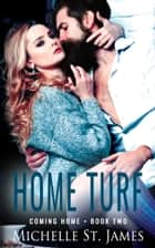 Home Turf ebook by Michelle St. James