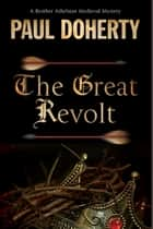 The Great Revolt - A mystery set in Medieval London ekitaplar by Paul Doherty