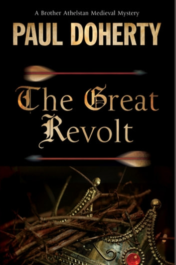 Great Revolt, The - A mystery set in Medieval London ebook by Paul Doherty