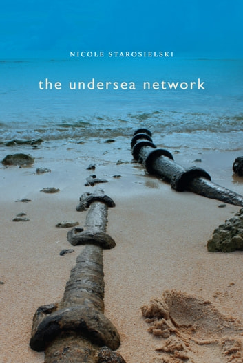 The Undersea Network ebook by Nicole Starosielski