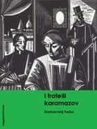 I Fratelli karamazov eBook by Dostoevskij Fëdor