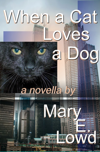 When a Cat Loves a Dog ebook by Mary E. Lowd