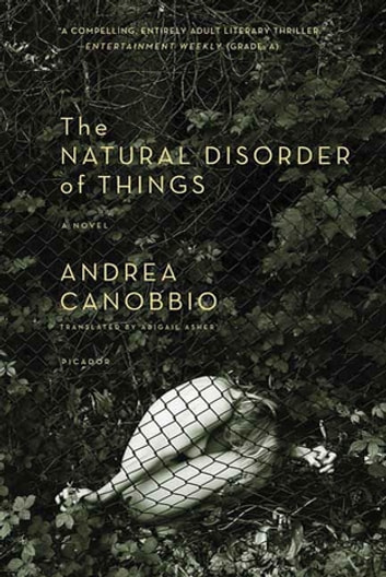 The Natural Disorder of Things - A Novel eBook by Andrea Canobbio