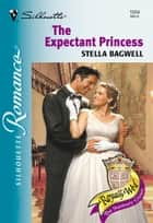 The Expectant Princess ebook by Stella Bagwell