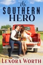 The Southern Hero ebook by Lenora Worth