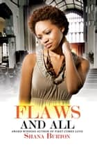 Flaws and All ebook by Shana Burton
