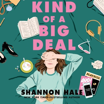 Kind of a Big Deal audiobook by Shannon Hale