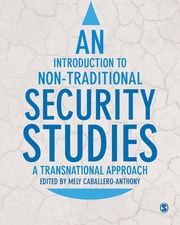 An Introduction to Non-Traditional Security Studies - A Transnational Approach ebook by Mely Caballero-Anthony