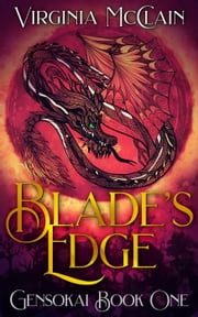 Blade's Edge - Chronicles of Gensokai, #1 ebook by Virginia McClain