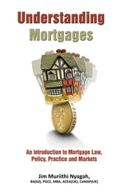 Understanding Mortgages ebook by Jim  Muriithi Nyagah