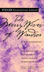 The Merry Wives of Windsor ebook by William Shakespeare,Dr. Barbara A. Mowat,Paul Werstine, Ph.D.