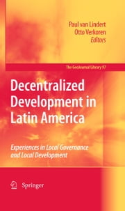 Decentralized Development in Latin America - Experiences in Local Governance and Local Development ebook by Paul Lindert,Otto Verkoren