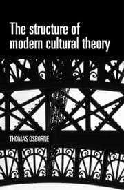 The structure of modern cultural theory ebook by Thomas Osborne
