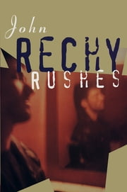 Rushes ebook by John Rechy